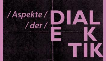 Was ist Dialektik?